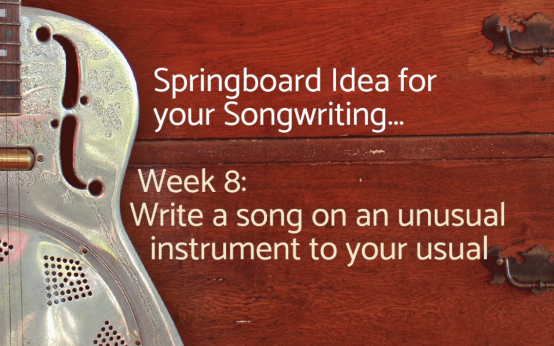 Songwriting Springboard: An Unusual Instrument